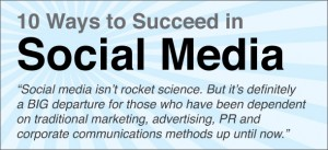 10 Ways to Succeed in Social Media, Parts 1-10