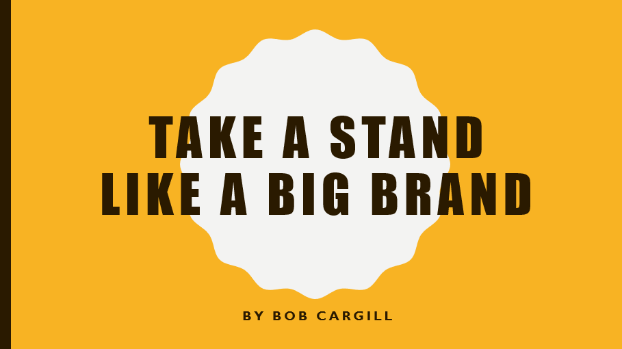 Take a Stand Like a Big Brand