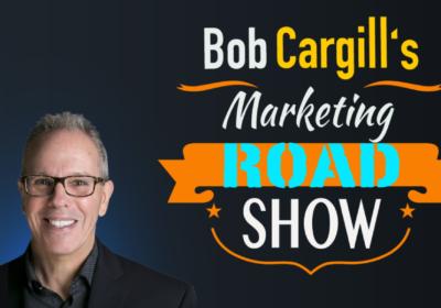 Bob Cargill's Marketing Road Show on November 22, 2019 (3-8 PM)