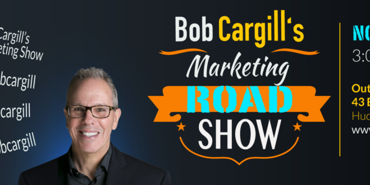 Bob Cargill's Marketing Road Show on November 22, 2019 (3-8 PM)