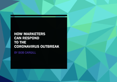 How Marketers Can Respond to the Coronavirus Outbreak