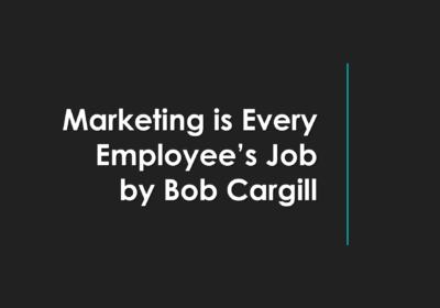 Marketing is Every Employee's Job