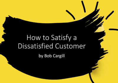 How to Satisfy a Dissatisfied Customer